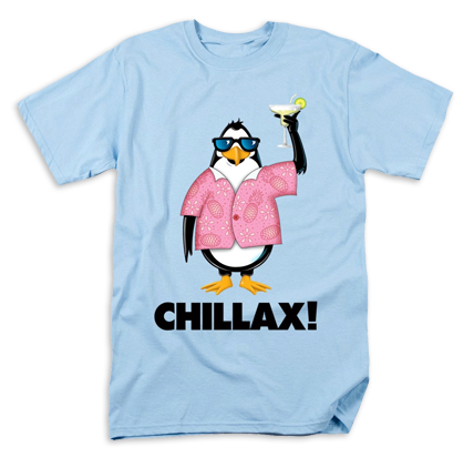 Chillax! T-Shirt