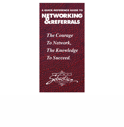 A Quick Reference Guide To Networking & Referrals